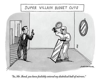 Super Villain Budget Cuts.  A Man Holding Two Art Print by Joe Dator
