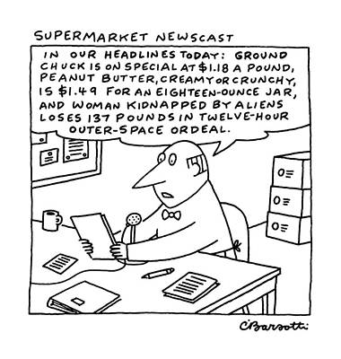 Consumerism Drawing - Supermarket Newscaster by Charles Barsotti