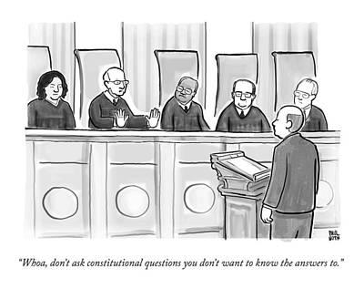 Questions Drawing - Supreme Court Justices Say To A Man Approaching by Paul Noth