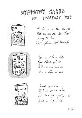 Everyday Life Drawing - Sympathy Cards For Everyday Use by Roz Chast