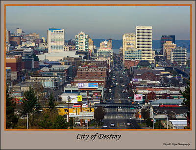 Photograph - Tacoma City Of Destiny by Tikvah's Hope