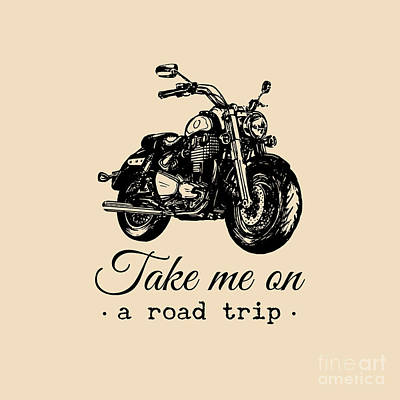 Motorcycles Wall Art - Digital Art - Take Me On A Road Trip Inspirational by Vlada Young