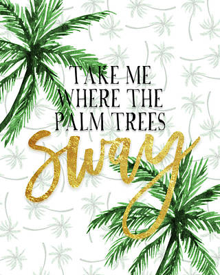 Foil Painting - Take Me Where The Palm Trees Sway by Amy Cummings