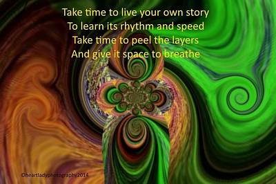 Take Time To Live Your Own Story Art Print by Tanya Levy