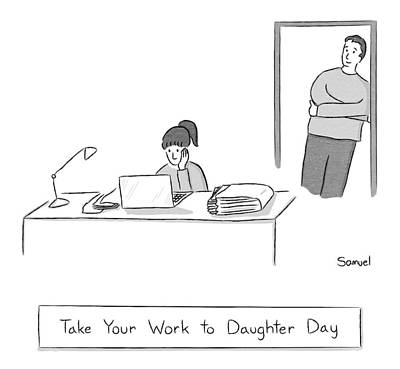 Laptop Drawing - Take Your Work To Daughter Day -- A Father by Jacob Samuel