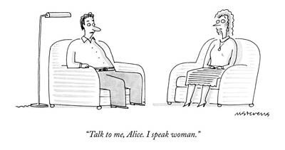 Armchair Drawing - Talk To Me, Alice.  I Speak Woman by Mick Stevens