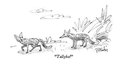 Fox Drawing - Tallyho! by Dana Fradon
