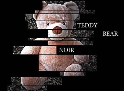 Teddy Bear Noir Art Print by William Patrick