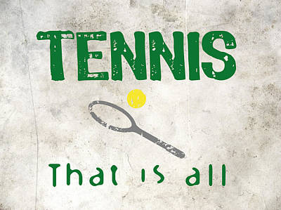 Tennis Digital Art - Tennis That Is All by Flo Karp