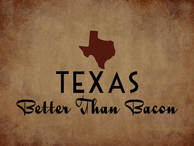 Texas Better Than Bacon Art Print by Flo Karp