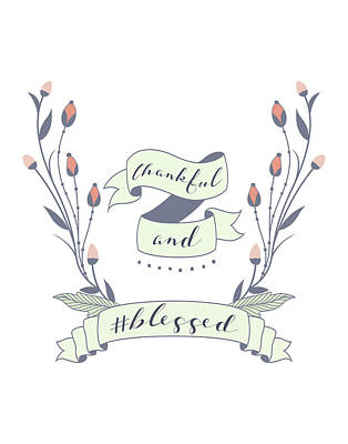 Thankful And Blessed Art Print by Tara Moss