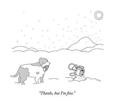 Dog Rescue Drawing - Thanks, But I'm Fine by Liana Finck