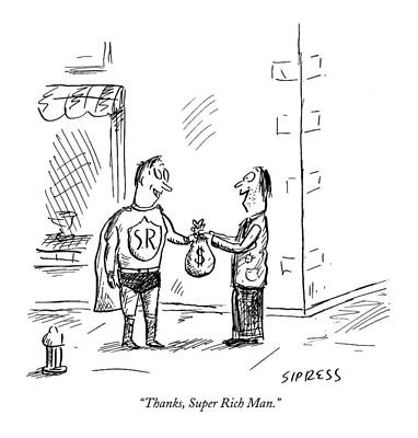 Superheros Drawing - Thanks, Super Rich Man by David Sipress