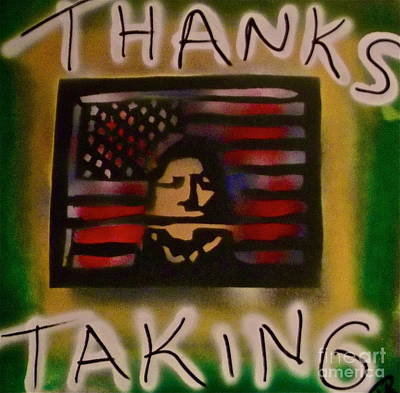 Liberal Painting - Thanks Taking 1 by Tony B Conscious