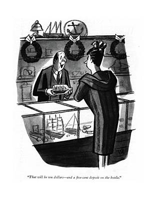 Ship In A Bottle Drawing - That Will Be Ten Dollars - And A ?ve-cent Deposit by Peter Arno