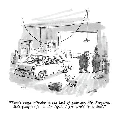 Mechanic Drawing - That's Floyd Wheeler In The Back Of Your Car by George Booth
