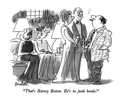 Loud Drawing - That's Harvey Beston.  He's In Junk Bonds by Frank Modell