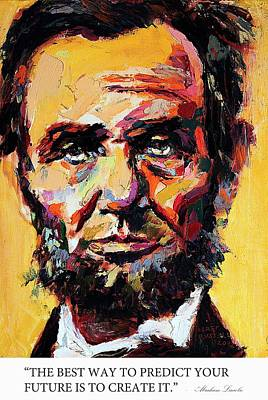 Derek Russell Wall Art - Painting - The Best Way To Predict Your Future Is To Create It Abraham Lincoln by Derek Russell