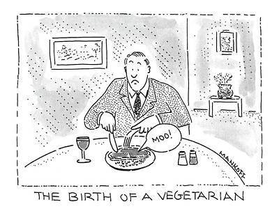Birth Drawing - The Birth Of A Vegetarian: by Robert Mankoff