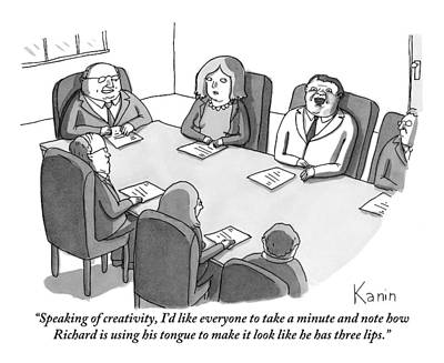 Creativity Drawing - The Boss At An Executive Meeting Points Out An by Zachary Kanin