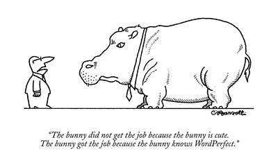 Hippopotamus Drawing - The Bunny Did Not Get The Job Because The Bunny by Charles Barsotti