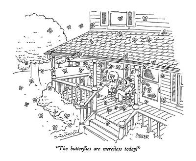 Man Of The House Drawing - The Butterflies Are Merciless Today! by Jack Ziegler