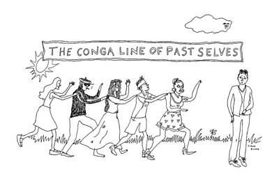 Congas Drawing - The Conga Line Of Past Selves -- A String by Liana Finck