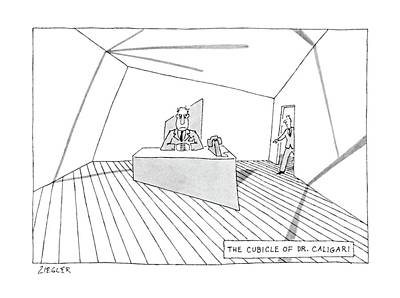 Cubicle Drawing - The Cubicle Of Dr. Caligari by Jack Ziegler
