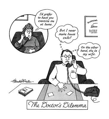 The Doctor Drawing - The Doctor's Dilemma by J.B. Handelsman