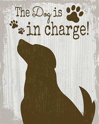 The Dog Is In Charge Art Print