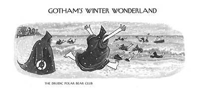 Snowfall Drawing - The Druidic Polar Bear Club by Arnold Roth