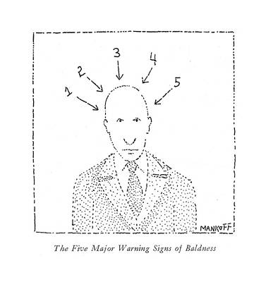 Arrow Head Drawing - The Five Major Warning Signs Of Baldness by Robert Mankoff