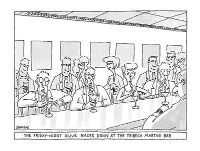 Olive Drawing - The Friday Night Olive Races Down At The Tribeca by Jack Ziegler