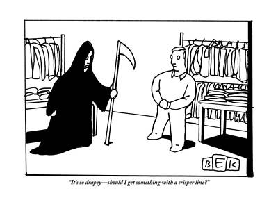 September 10th Drawing - The Grim Reaper Is Trying On Clothing by Bruce Eric Kaplan