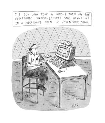 Iowa Drawing - The Guy Who Took A Wrong Turn Off The Electronic by Roz Chast