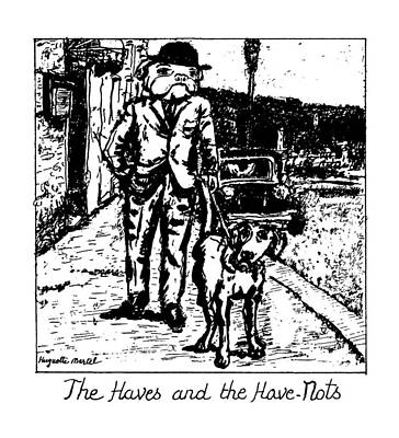 The Haves And The Have-nots Art Print
