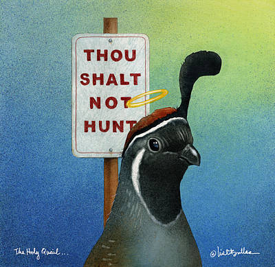 Quail Painting - The Holy Quail... by Will Bullas