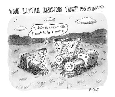 Literature Drawing - The Little Engine That Wouldn't by Roz Chast