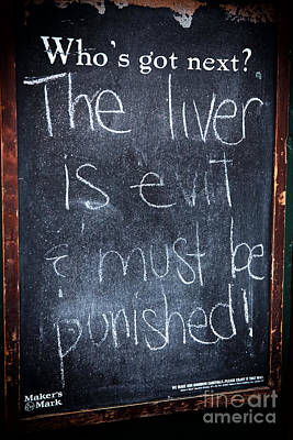 Must Art Photograph - The Liver Is Evil by John Rizzuto