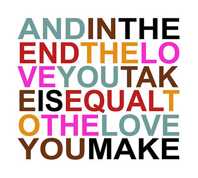 The Love You Make Art Print