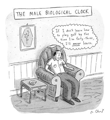 Clocks Drawing - The Male Biological Clock by Roz Chast