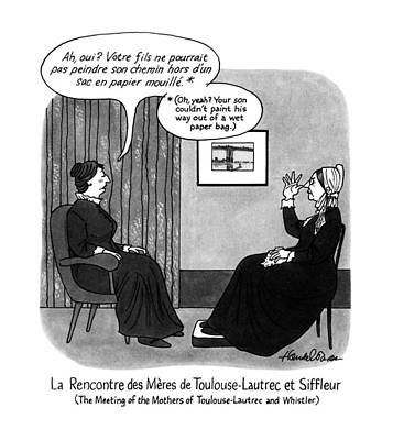 The Meeting Of The Mothers Of Toulouse-lautrec Art Print by J.B. Handelsman