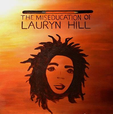 Lauryn Hill Painting - The Miseducation Of Lauryn Hill by Shari SharStar Afflick