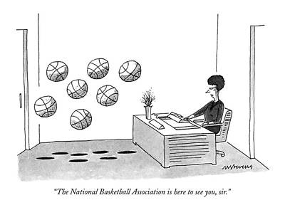 Basketball Drawing - The National Basketball Association Is Here by Mick Stevens