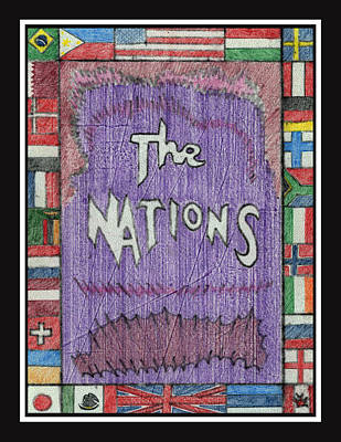 Drawing - The Nations by Jason Girard