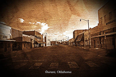 Photograph - The New Old West - Durant Oklahoma by Robyn Stacey