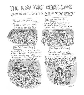 Street Drawing - 'the New York Rebellion' When The Natives Decided by Roz Chast