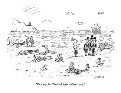 July 2013 Drawing - The Pilgrims Arrive At A Native American Beach by David Sipress