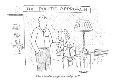 The Polite Approach Can I Trouble Art Print by Robert Mankoff