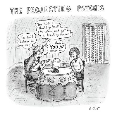 Freud Drawing - The Projecting Psychic by Roz Chast